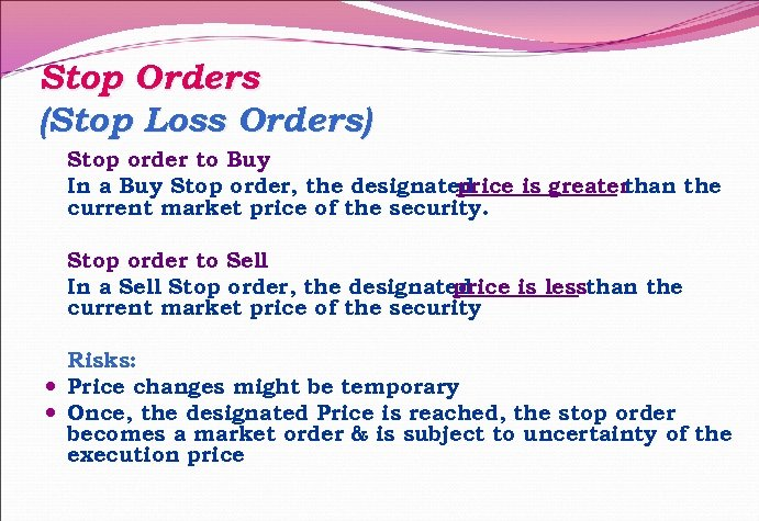 Stop Orders (Stop Loss Orders) Stop order to Buy In a Buy Stop order,