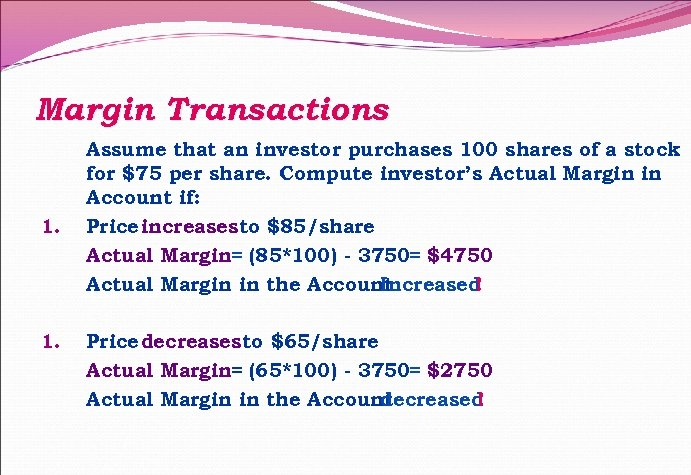 Margin Transactions 1. Assume that an investor purchases 100 shares of a stock for