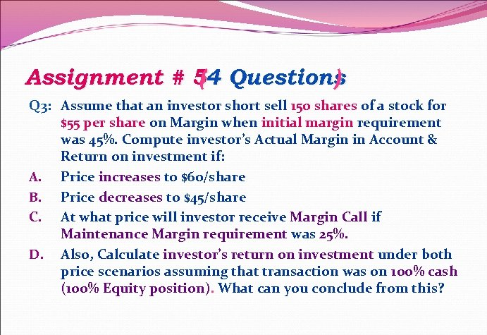 Assignment # 54 Questions ( ) Q 3: Assume that an investor short sell