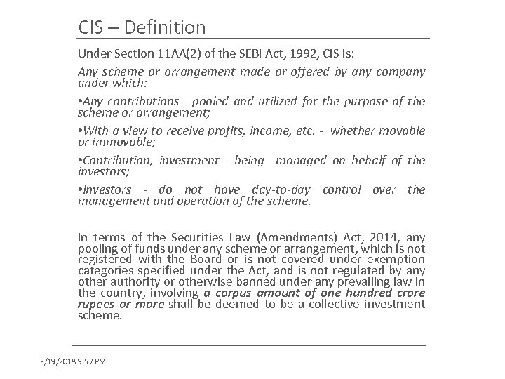 CIS – Definition Under Section 11 AA(2) of the SEBI Act, 1992, CIS is:
