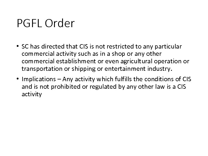 PGFL Order • SC has directed that CIS is not restricted to any particular