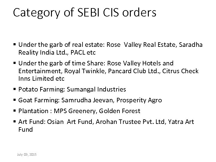 Category of SEBI CIS orders § Under the garb of real estate: Rose Valley