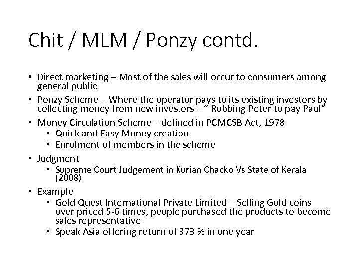 Chit / MLM / Ponzy contd. • Direct marketing – Most of the sales