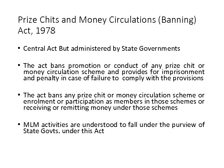 Prize Chits and Money Circulations (Banning) Act, 1978 • Central Act But administered by