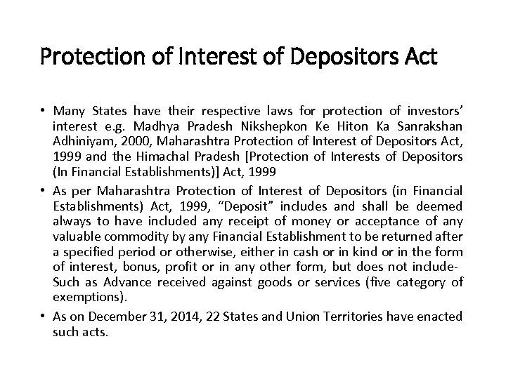 Protection of Interest of Depositors Act • Many States have their respective laws for
