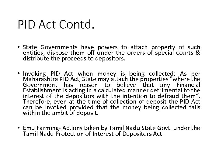 PID Act Contd. • State Governments have powers to attach property of such entities,