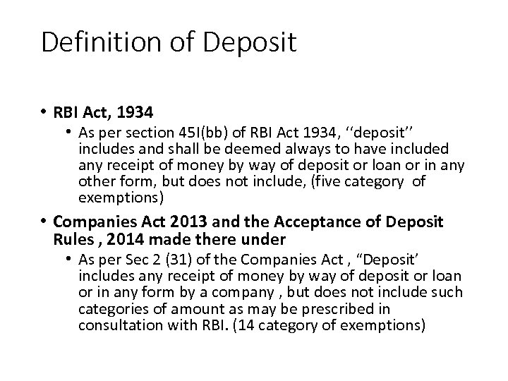 Definition of Deposit • RBI Act, 1934 • As per section 45 I(bb) of