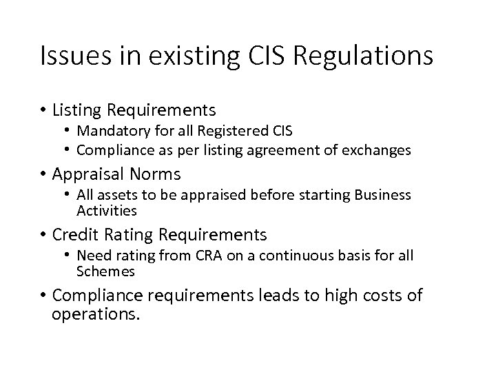 Issues in existing CIS Regulations • Listing Requirements • Mandatory for all Registered CIS