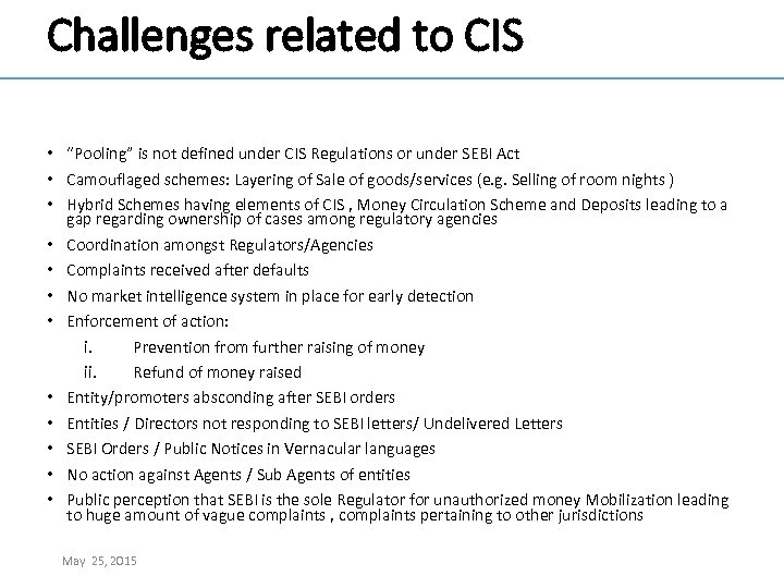 """Challenges related to CIS • """"Pooling"""" is not defined under CIS Regulations or under"""