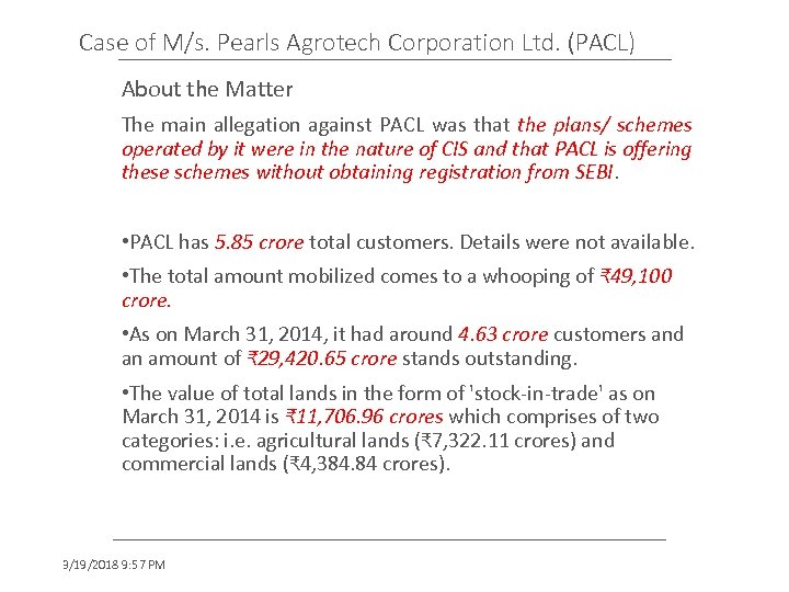 Case of M/s. Pearls Agrotech Corporation Ltd. (PACL) About the Matter The main allegation
