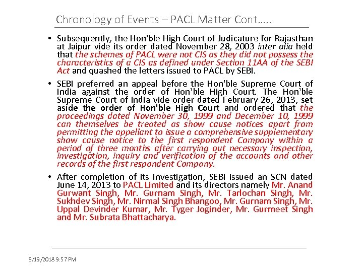 Chronology of Events – PACL Matter Cont…. . • Subsequently, the Hon'ble High Court
