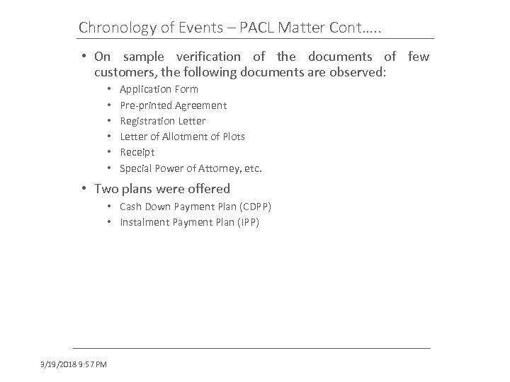 Chronology of Events – PACL Matter Cont…. . • On sample verification of the