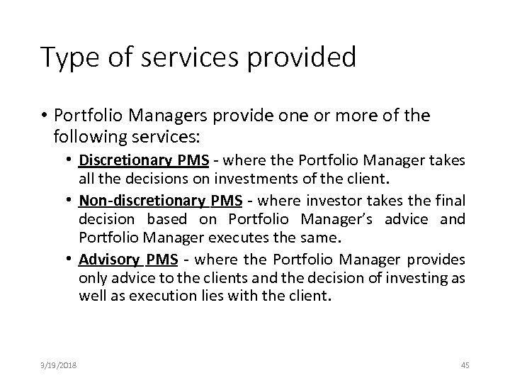Type of services provided • Portfolio Managers provide one or more of the following