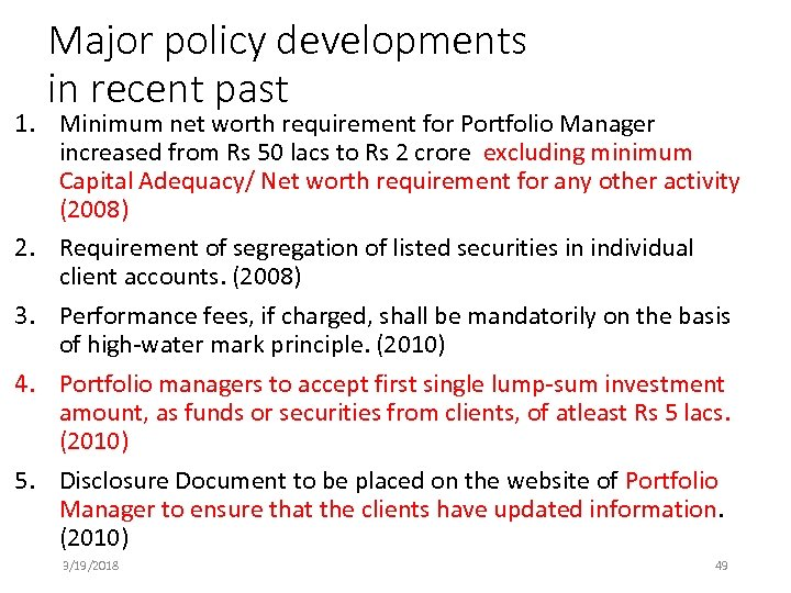 Major policy developments in recent past 1. Minimum net worth requirement for Portfolio Manager