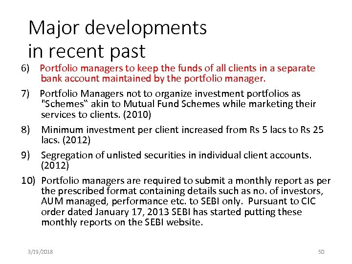 Major developments in recent past 6) Portfolio managers to keep the funds of all