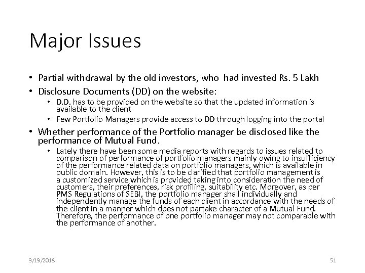 Major Issues • Partial withdrawal by the old investors, who had invested Rs. 5