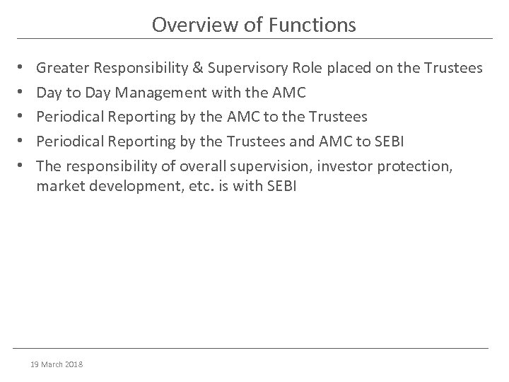 Overview of Functions • • • Greater Responsibility & Supervisory Role placed on the