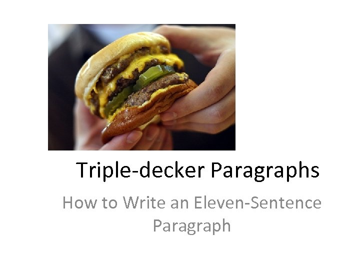 Triple-decker Paragraphs How to Write an Eleven-Sentence Paragraph