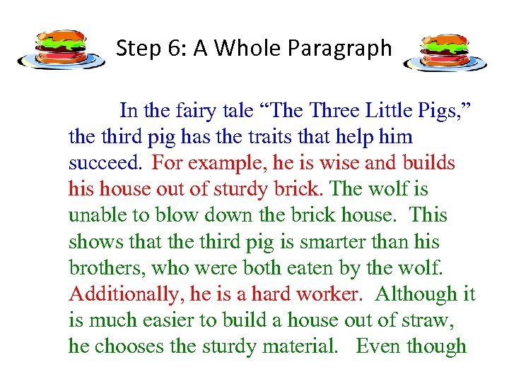 "Step 6: A Whole Paragraph In the fairy tale ""The Three Little Pigs, """