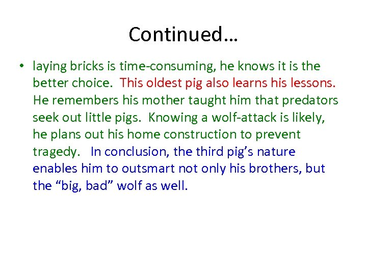 Continued… • laying bricks is time-consuming, he knows it is the better choice. This