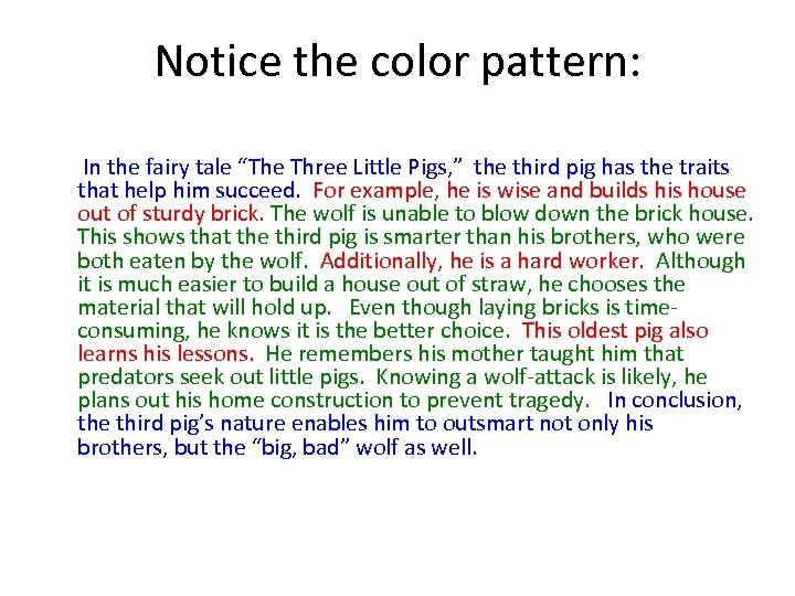 "Notice the color pattern: In the fairy tale ""The Three Little Pigs, "" the"