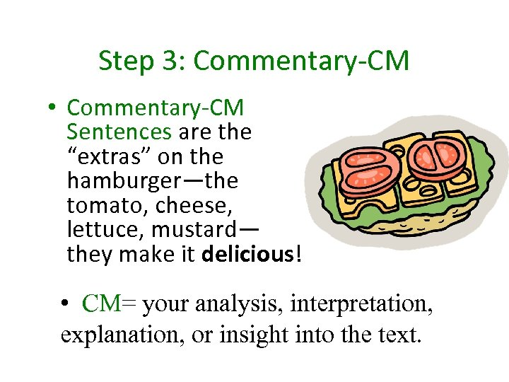 "Step 3: Commentary-CM • Commentary-CM Sentences are the ""extras"" on the hamburger—the tomato, cheese,"