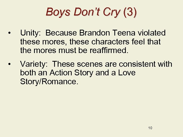 Boys Don't Cry (3) • Unity: Because Brandon Teena violated these mores, these characters