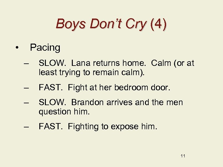 Boys Don't Cry (4) • Pacing – SLOW. Lana returns home. Calm (or at