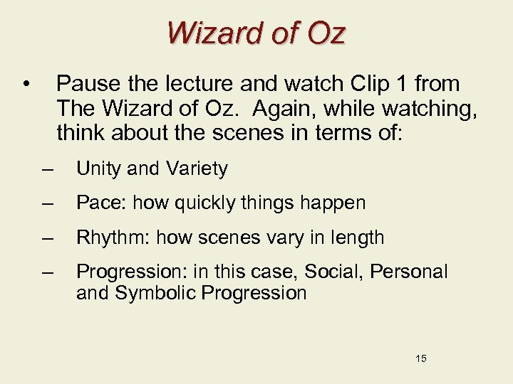 Wizard of Oz • Pause the lecture and watch Clip 1 from The Wizard