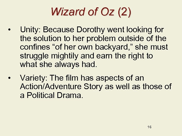 Wizard of Oz (2) • Unity: Because Dorothy went looking for the solution to