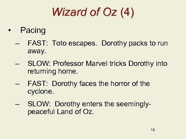Wizard of Oz (4) • Pacing – FAST: Toto escapes. Dorothy packs to run