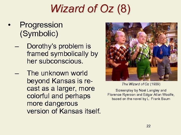 Wizard of Oz (8) • Progression (Symbolic) – Dorothy's problem is framed symbolically by