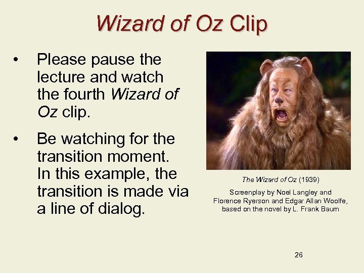 Wizard of Oz Clip • Please pause the lecture and watch the fourth Wizard