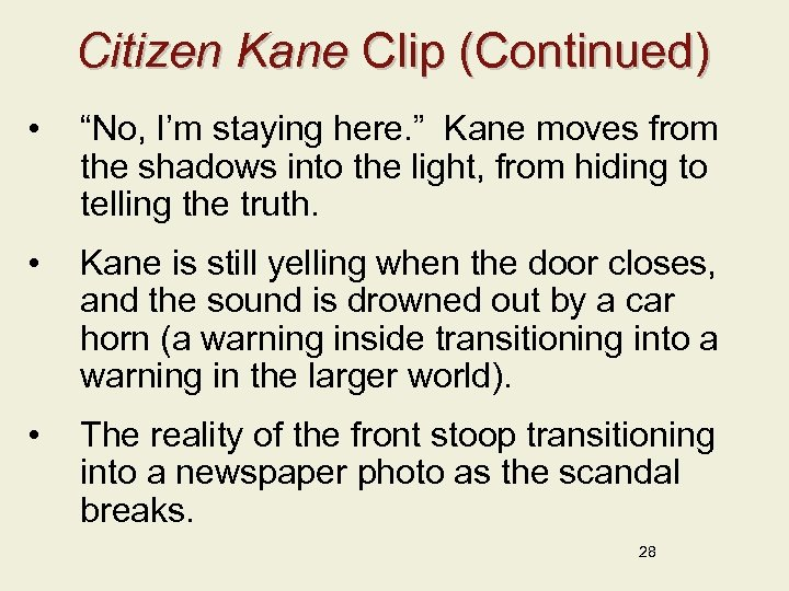"Citizen Kane Clip (Continued) • ""No, I'm staying here. "" Kane moves from the"