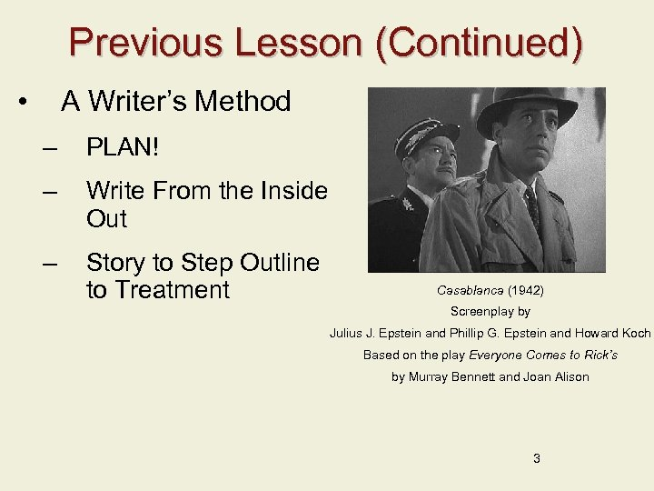 Previous Lesson (Continued) • A Writer's Method – PLAN! – Write From the Inside