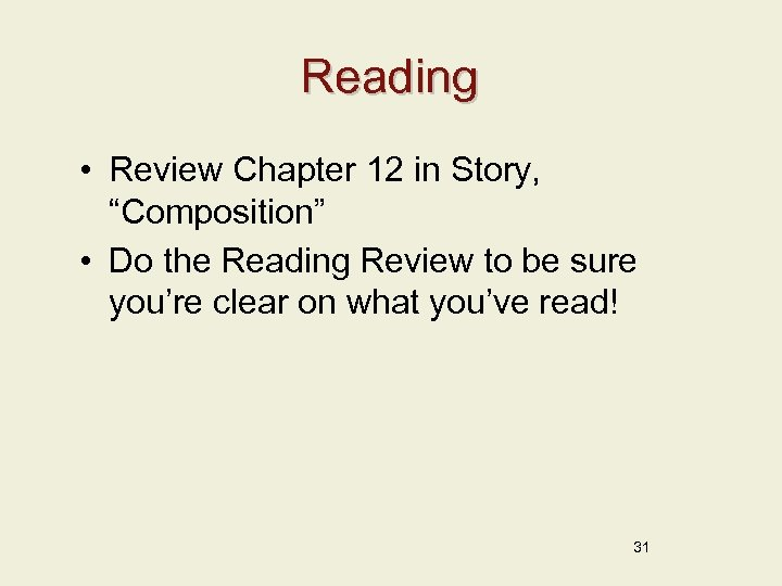 "Reading • Review Chapter 12 in Story, ""Composition"" • Do the Reading Review to"