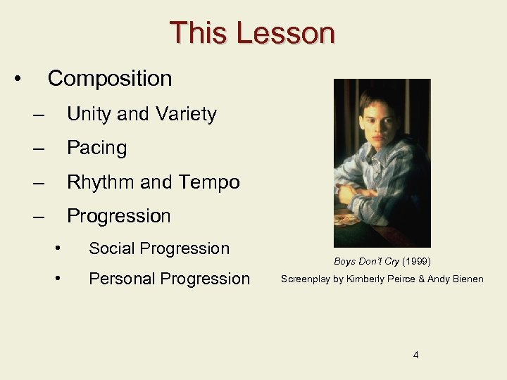 This Lesson • Composition – Unity and Variety – Pacing – Rhythm and Tempo