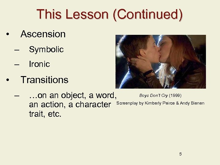 This Lesson (Continued) • Ascension – Symbolic – Ironic • Transitions – Boys Don't