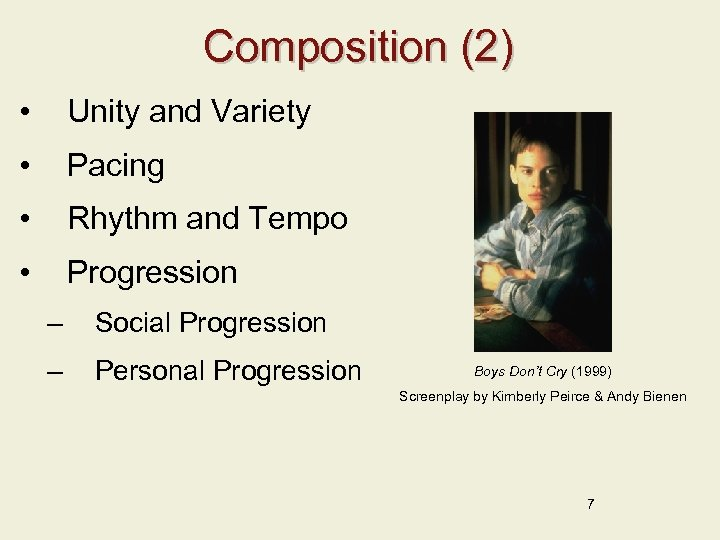 Composition (2) • Unity and Variety • Pacing • Rhythm and Tempo • Progression