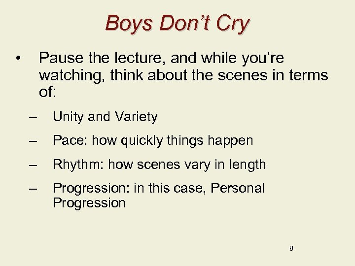 Boys Don't Cry • Pause the lecture, and while you're watching, think about the