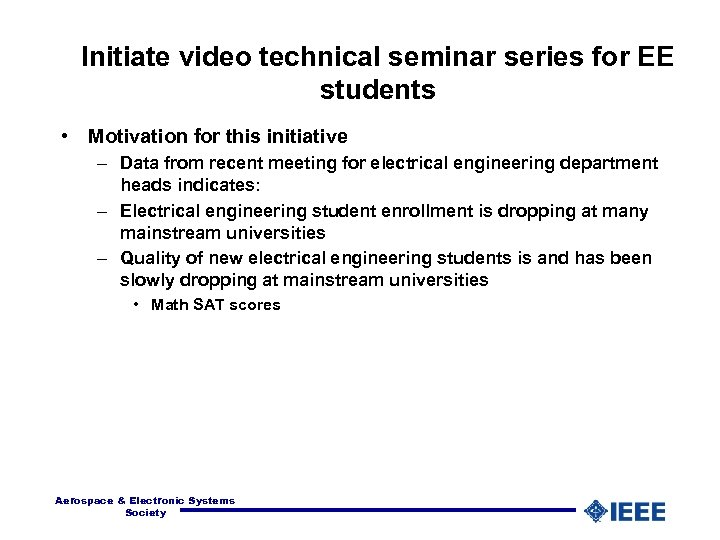 Initiate video technical seminar series for EE students • Motivation for this initiative –