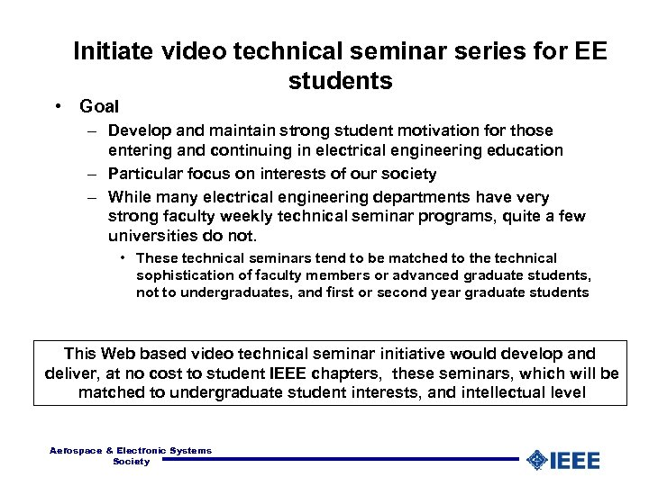Initiate video technical seminar series for EE students • Goal – Develop and maintain