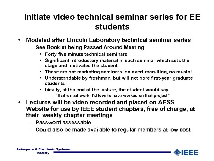 Initiate video technical seminar series for EE students • Modeled after Lincoln Laboratory technical