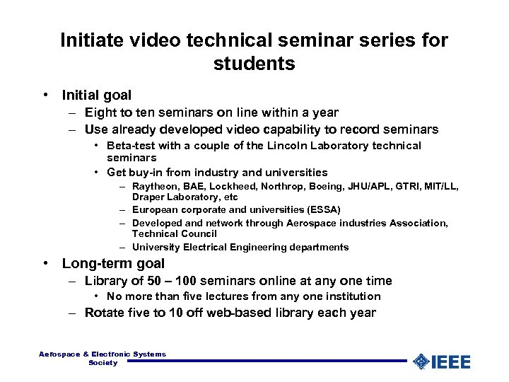 Initiate video technical seminar series for students • Initial goal – Eight to ten