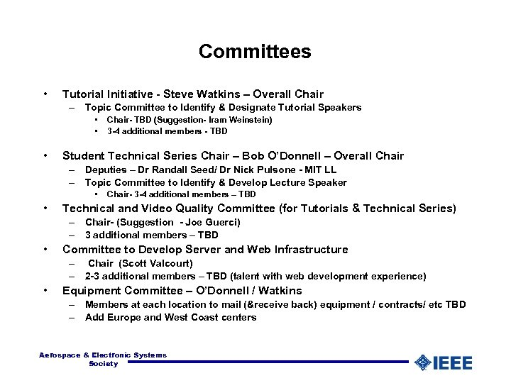 Committees • Tutorial Initiative - Steve Watkins – Overall Chair – Topic Committee to