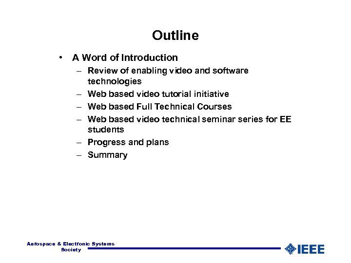 Outline • A Word of Introduction – Review of enabling video and software technologies