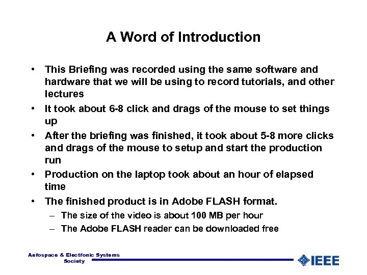 A Word of Introduction • This Briefing was recorded using the same software and