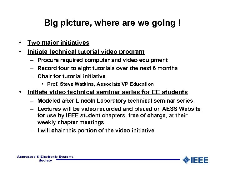 Big picture, where are we going ! • Two major initiatives • Initiate technical