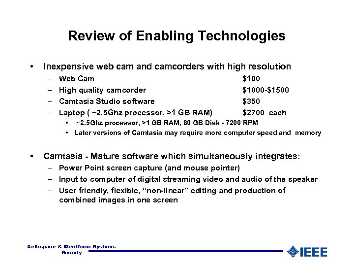 Review of Enabling Technologies • Inexpensive web cam and camcorders with high resolution –