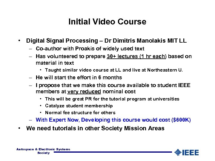 Initial Video Course • Digital Signal Processing – Dr Dimitris Manolakis MIT LL –